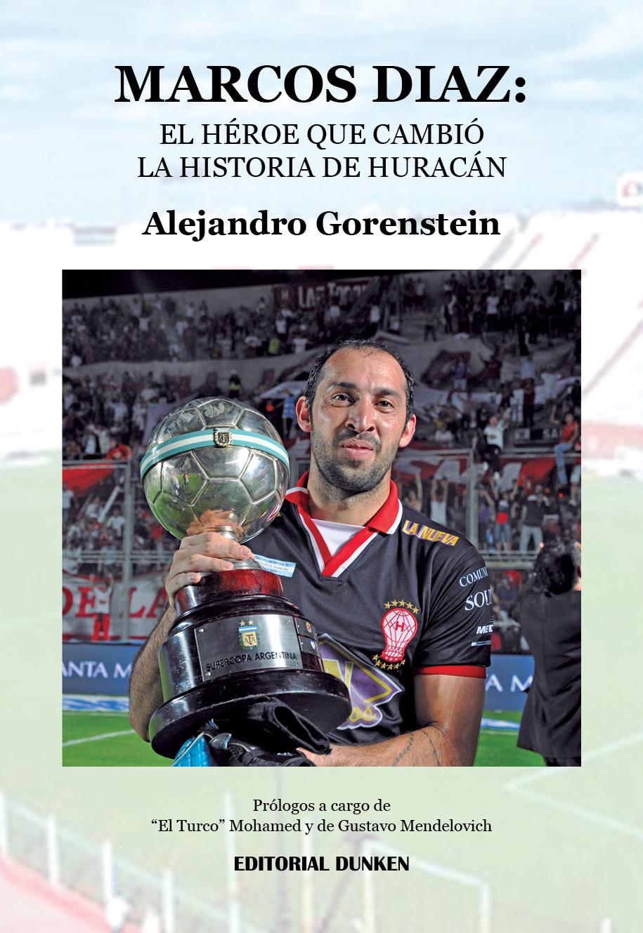 Marcos Diaz: el héroe que cambio la historia de Huracán ...